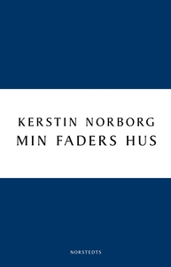 Min faders hus (e-bok) av Kerstin Norborg