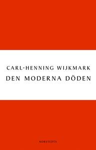 Den moderna döden (e-bok) av Carl-Henning Wijkm
