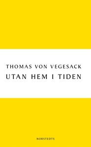 Utan hem i tiden (e-bok) av Thomas von Vegesack
