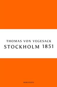 Stockholm 1851 (e-bok) av Thomas von Vegesack