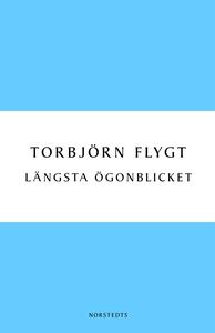 Längsta ögonblicket (e-bok) av Torbjörn Flygt