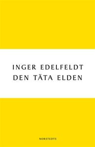 Den täta elden (e-bok) av Inger Edelfeldt