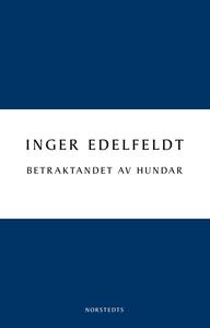 Betraktandet av hundar (e-bok) av Inger Edelfel
