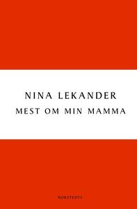 Mest om min mamma (e-bok) av Nina Lekander
