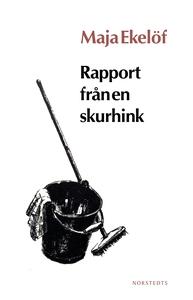 Rapport från en skurhink (e-bok) av Maja Ekelöf