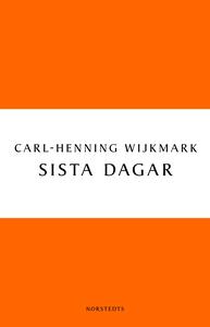 Sista dagar (e-bok) av Carl-Henning Wijkmark