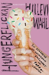 Hungerflickan (e-bok) av Hillevi Wahl
