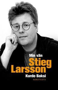 Min vän Stieg Larsson (e-bok) av Kurdo Baksi