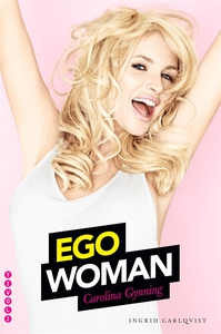 Ego Woman (e-bok) av Carolina Gynning, Ingrid C