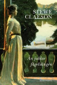 Än jublar fågelsången (e-bok) av Stewe Claeson