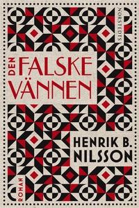 Den falske vännen (e-bok) av Henrik B. Nilsson