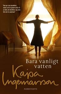 Bara vanligt vatten (e-bok) av Kajsa Ingemarsso