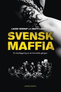 Svensk maffia (e-bok) av Lasse Wierup, Matti La