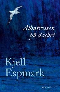 Albatrossen på däcket (e-bok) av Kjell Espmark