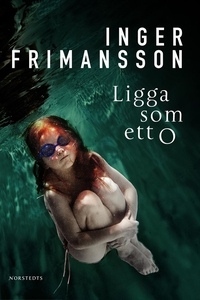 Ligga som ett O (e-bok) av Inger Frimansson