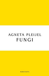Fungi. En roman om kärleken (e-bok) av Agneta P
