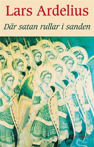 Där satan rullar i sanden (e-bok) av Lars Ardel