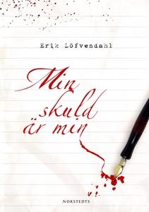 Min skuld är min (e-bok) av Erik Löfvendahl