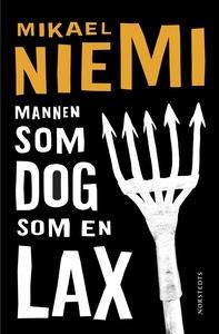 Mannen som dog som en lax (e-bok) av Mikael Nie