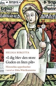 Heliga Birgitta - I dig blev den store Guden en
