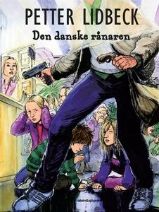 Den danske rånaren (e-bok) av Petter Lidbeck