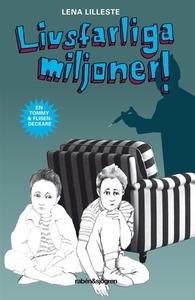 Livsfarliga miljoner! (e-bok) av Lena Lilleste