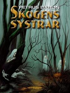 Skogens systrar (e-bok) av Petrus Dahlin