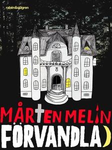 Förvandlad (e-bok) av Mårten Melin