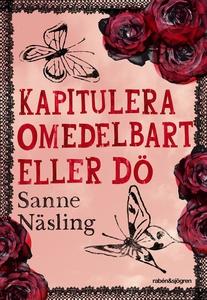 Kapitulera omedelbart eller dö (e-bok) av Sanne