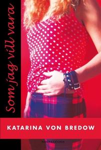 Som jag vill vara (e-bok) av Katarina von Bredo