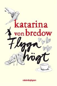 Flyga högt (e-bok) av Katarina von Bredow