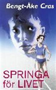 Springa för livet (e-bok) av Bengt-Åke Cras