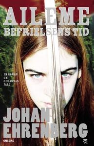 Aileme - befrielsens tid (e-bok) av Johan Ehren