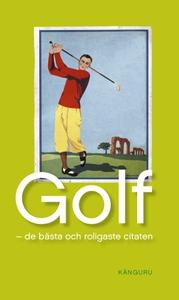 Golf  - de bästa och roligaste citaten (e-bok)