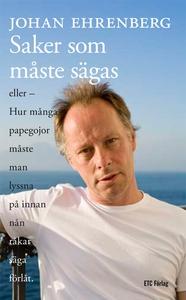 Saker som måste sägas (e-bok) av Johan Ehrenber
