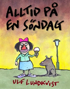 Alltid på en söndag (e-bok) av Ulf Lundkvist