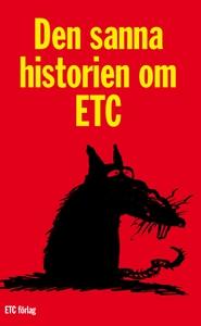 Den sanna historien om ETC (e-bok) av Ulf Lundk