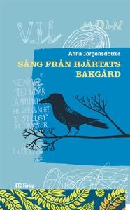 Sång från hjärtats bakgård (e-bok) av Anna Jörg