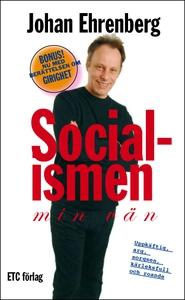 Socialismen, min vän (e-bok) av Johan Ehrenberg