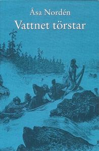 Vattnet törstar (e-bok) av Åsa Nordén