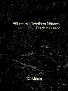Säkerhet i Trådlösa Nätverk (e-bok) av Fredrik