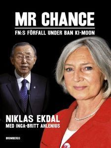 Mr Chance : FN:s förfall under Ban Ki-moon (e-b