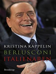 Berlusconi : italienaren (e-bok) av Kristina Ka