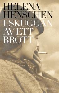 I skuggan av ett brott (e-bok) av Helena Hensch