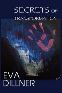 Secrets of Transformation (e-bok) av Eva Dillne