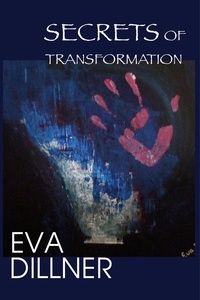 Secrets of Transformation (e-bok) av Eva Dillne