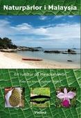 Naturpärlor i Malaysia. En rundtur på Malackahalvön.