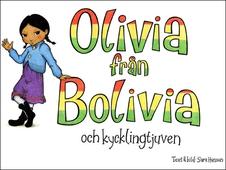 Olivia från Bolivia och kycklingtjuven