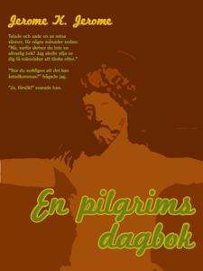 En pilgrims dagbok (e-bok) av Jerome Klapka Jer