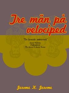 Tre män på velociped (e-bok) av Jerome Klapka J